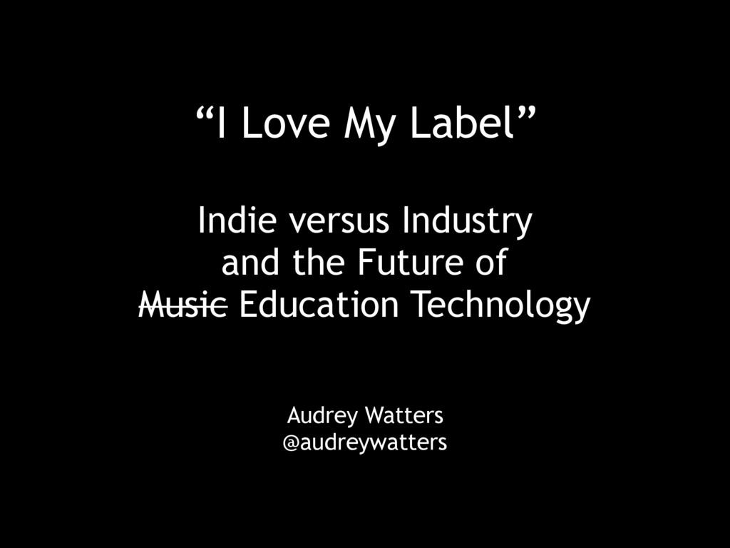 """""""I Love My Label"""" Indie versus Industry and the..."""
