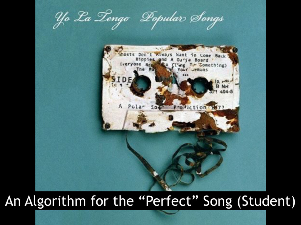 """An Algorithm for the """"Perfect"""" Song (Student)"""