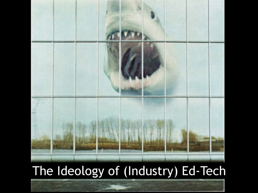 The Ideology of (Industry) Ed-Tech