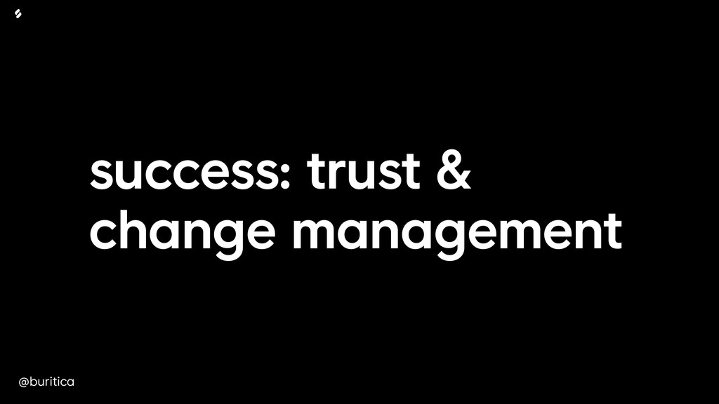 @buritica success: trust & change management