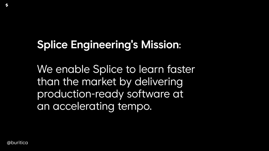 @buritica Splice Engineering's Mission: We enab...