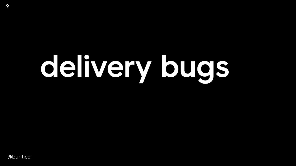 @buritica delivery bugs