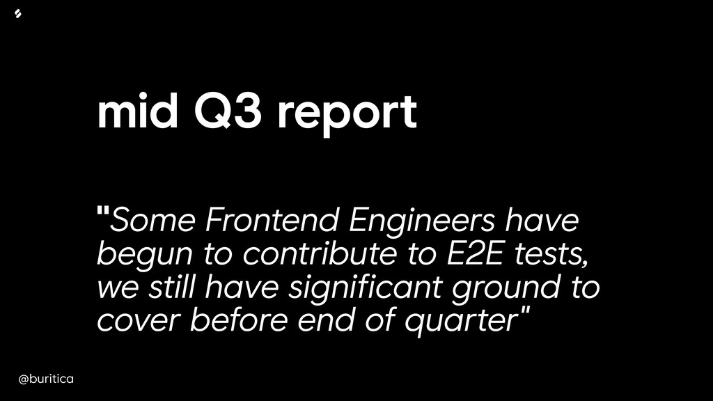 "@buritica mid Q3 report ""Some Frontend Engineer..."