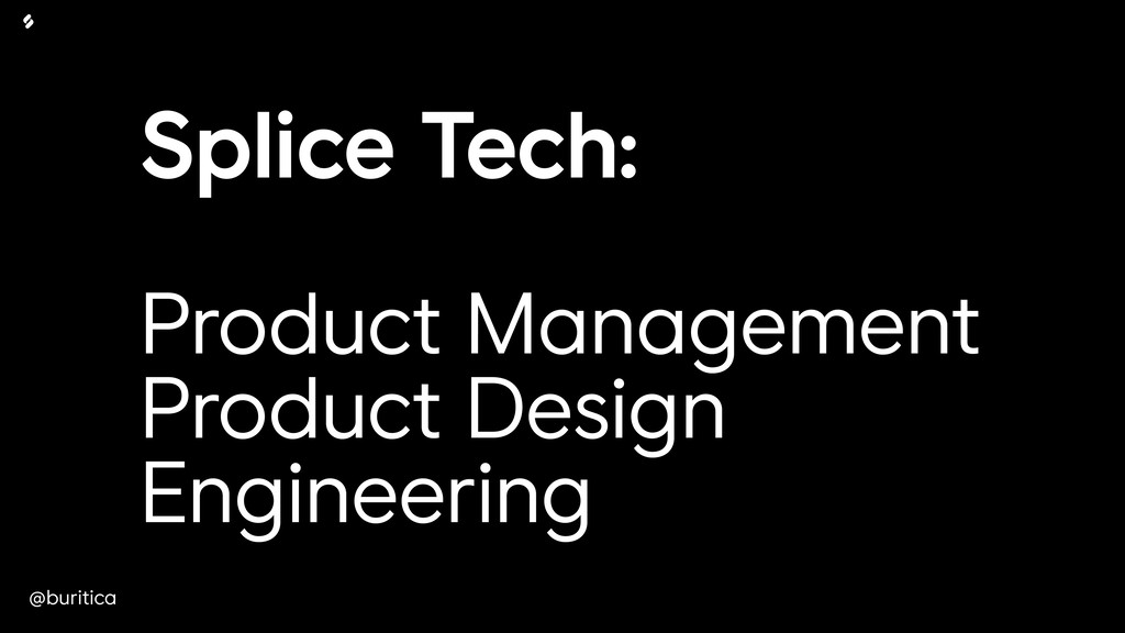 @buritica Splice Tech: