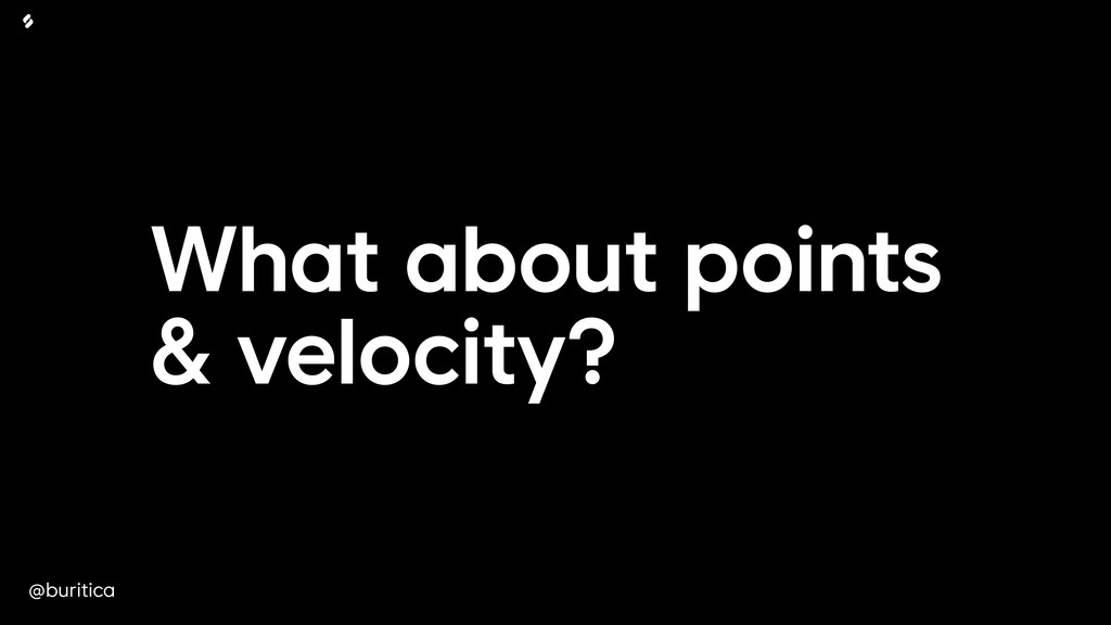 @buritica What about points & velocity?