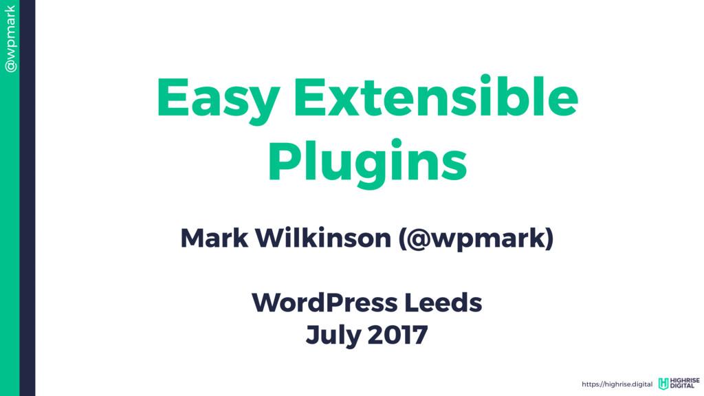 @wpmark https://highrise.digital Easy Extensibl...