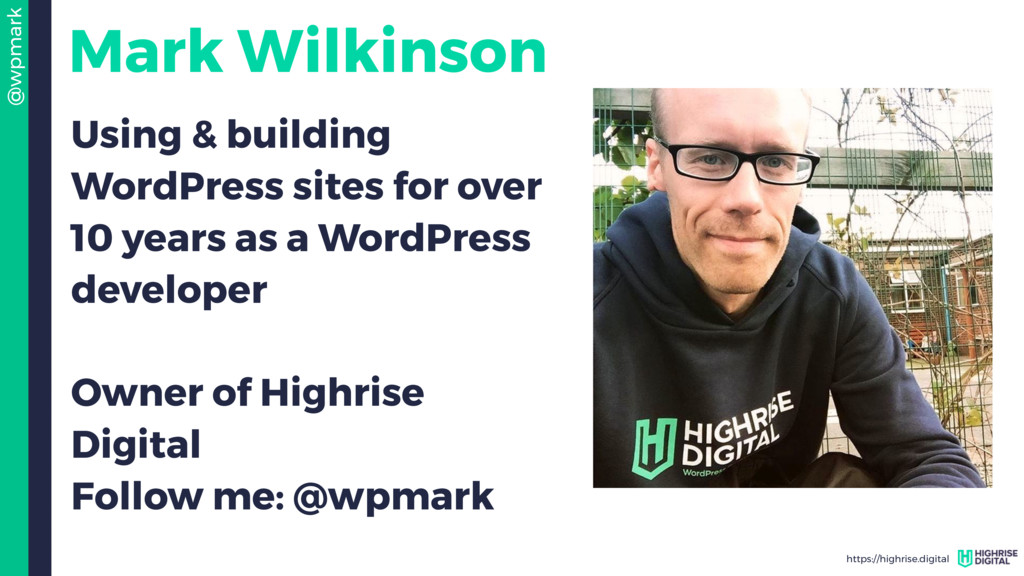 @wpmark https://highrise.digital Mark Wilkinson...