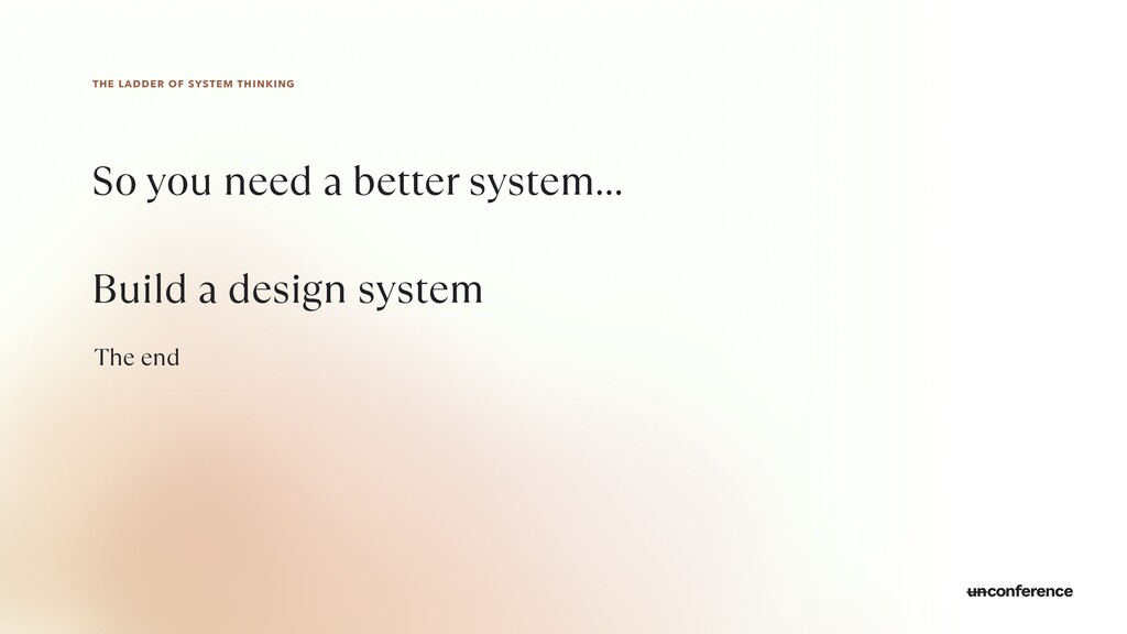 THE LADDER OF SYSTEM THINKING Build a design sy...