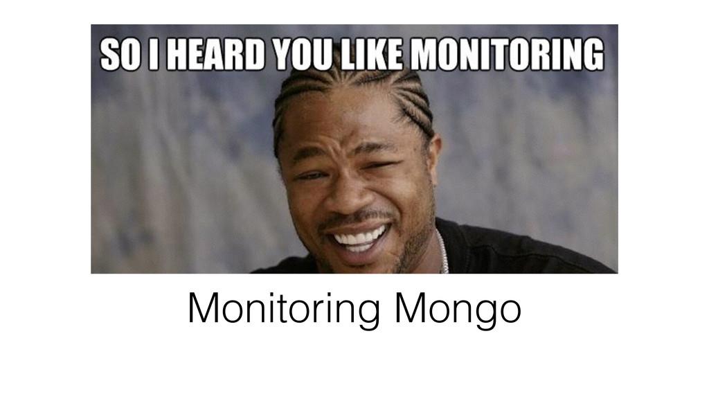 Monitoring Mongo