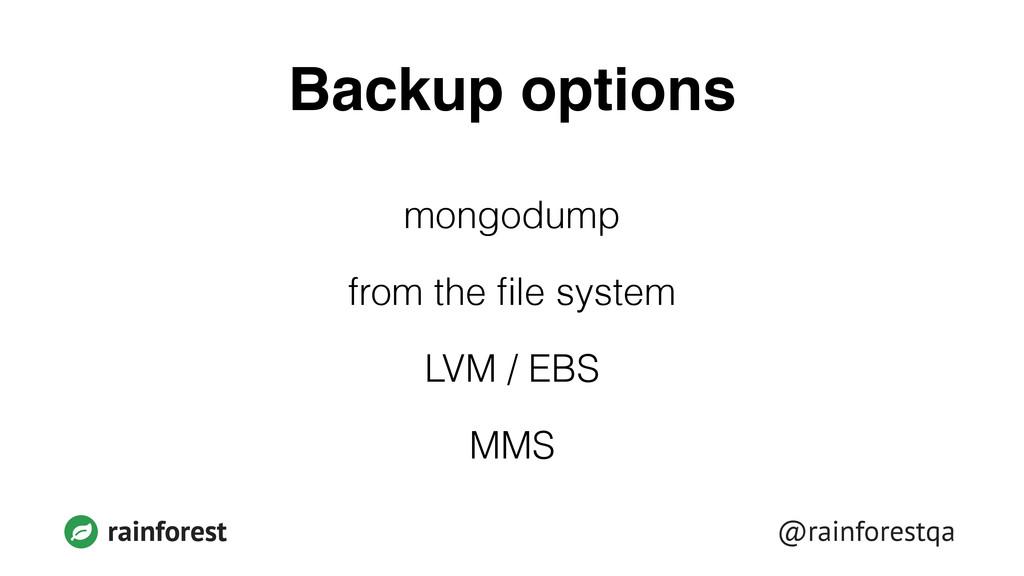 @rainforestqa rainforest Backup options mongodu...