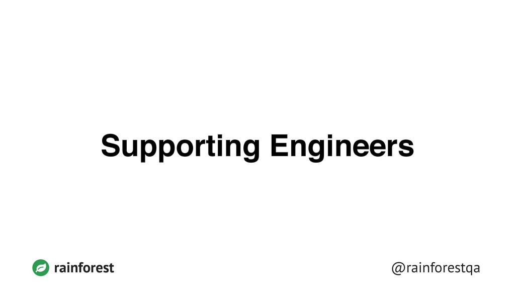 @rainforestqa rainforest Supporting Engineers