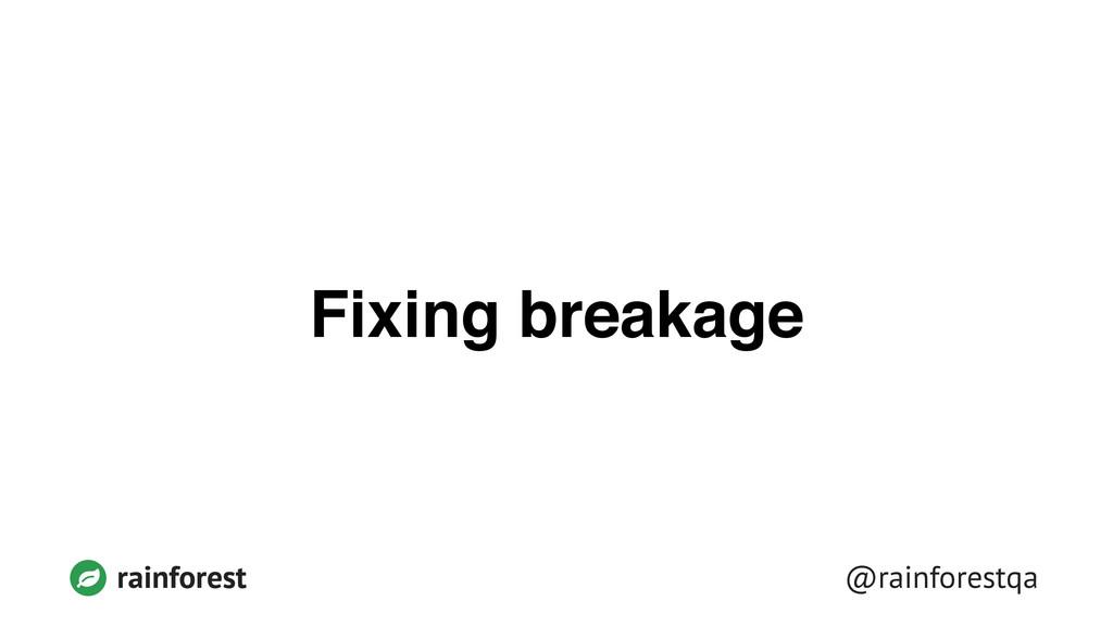 @rainforestqa rainforest Fixing breakage