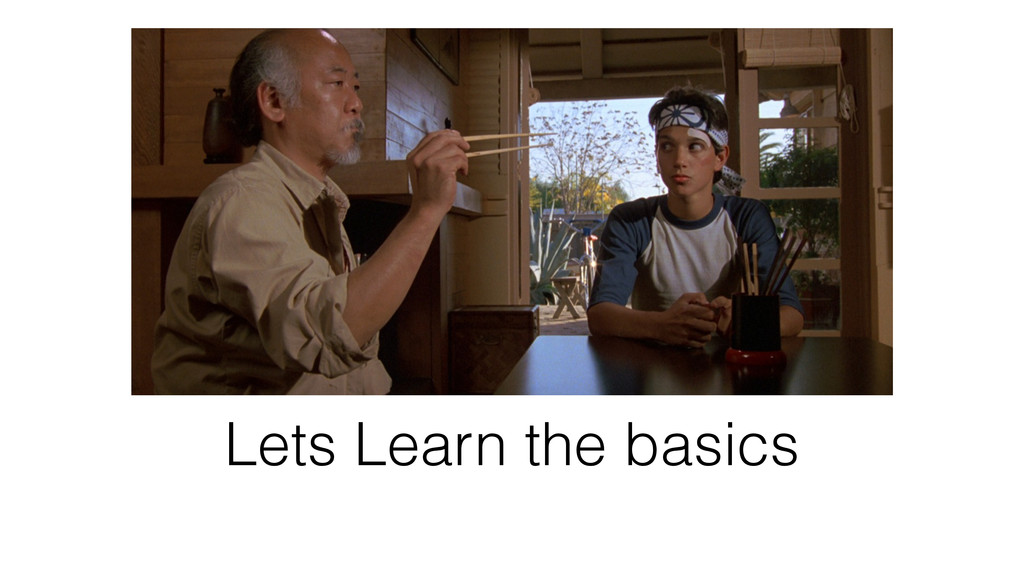 Lets Learn the basics