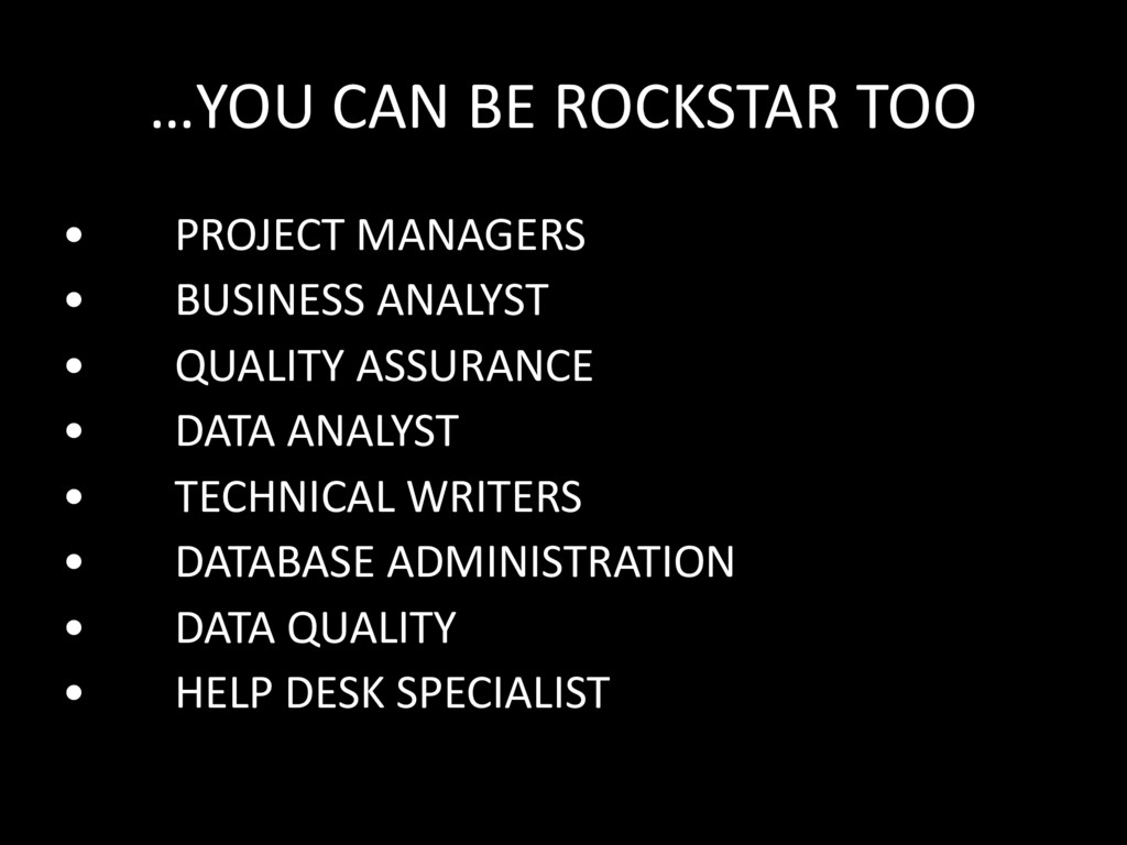 …YOU CAN BE ROCKSTAR TOO • PROJECT MANAGERS • B...