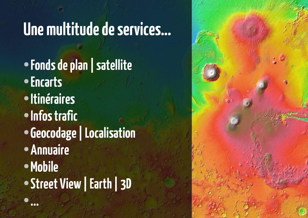 Une multitude de services... ● Fonds de plan | ...
