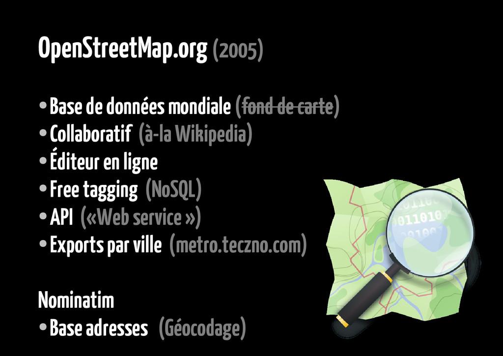 OpenStreetMap.org (2005) ● Base de données mond...
