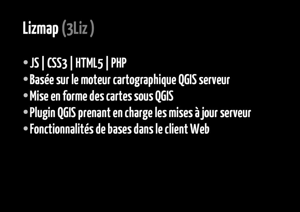 Lizmap (3Liz ) ● JS | CSS3 | HTML5 | PHP ● Basé...