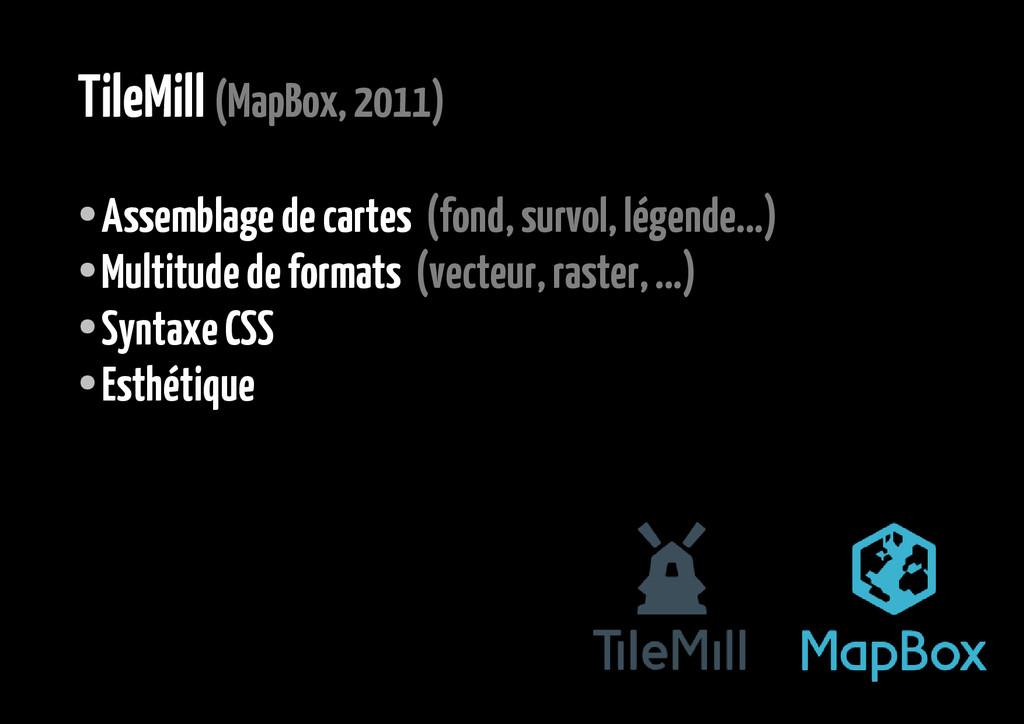TileMill (MapBox, 2011) ● Assemblage de cartes ...