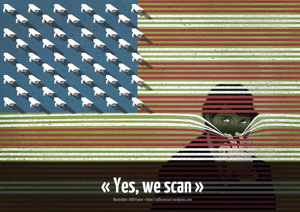 « Yes, we scan » Illustration : Will Varner – h...