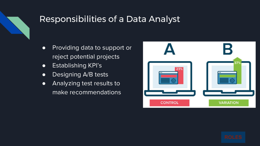 Responsibilities of a Data Analyst ● Providing ...
