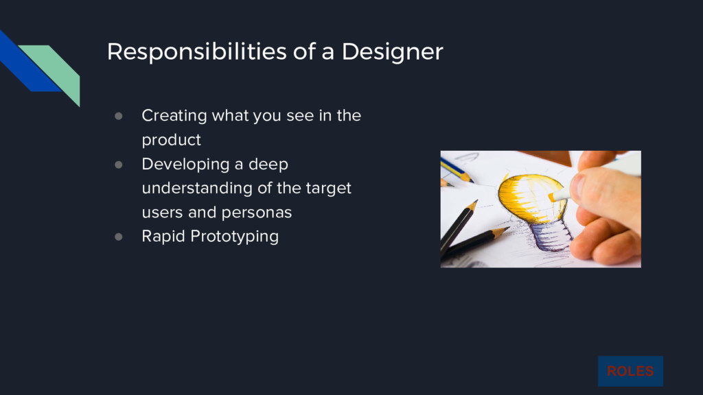 Responsibilities of a Designer ● Creating what ...