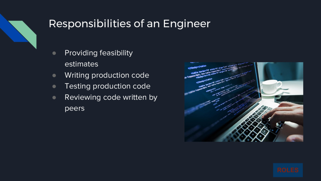 Responsibilities of an Engineer ● Providing fea...