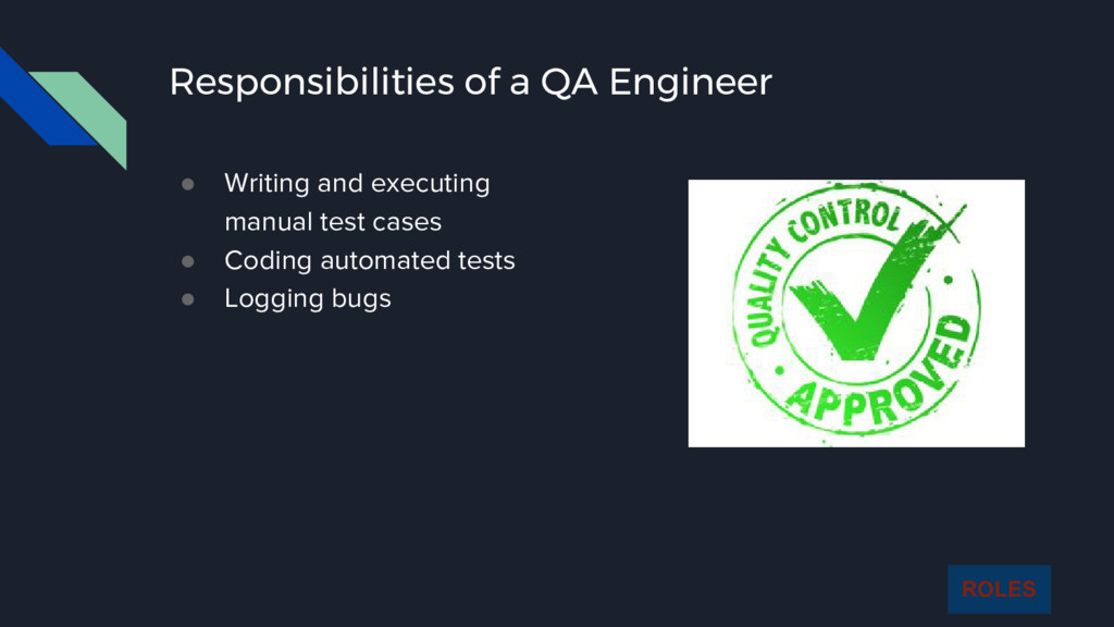 Responsibilities of a QA Engineer ● Writing and...