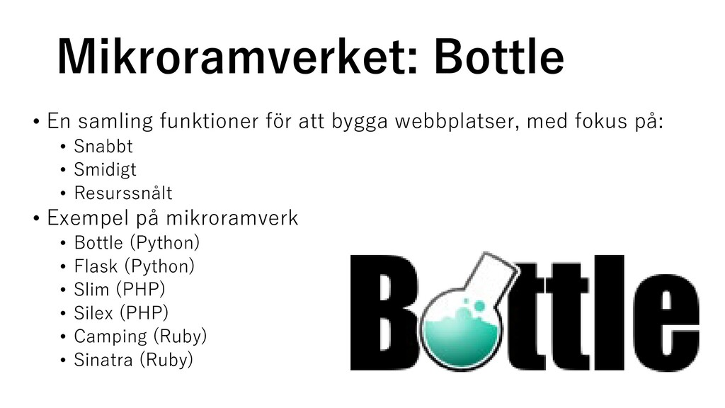 Mikroramverket: Bottle • En samling funktioner ...
