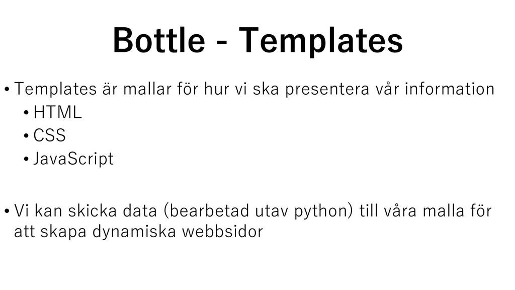 Bottle - Templates • Templates är mallar för hu...