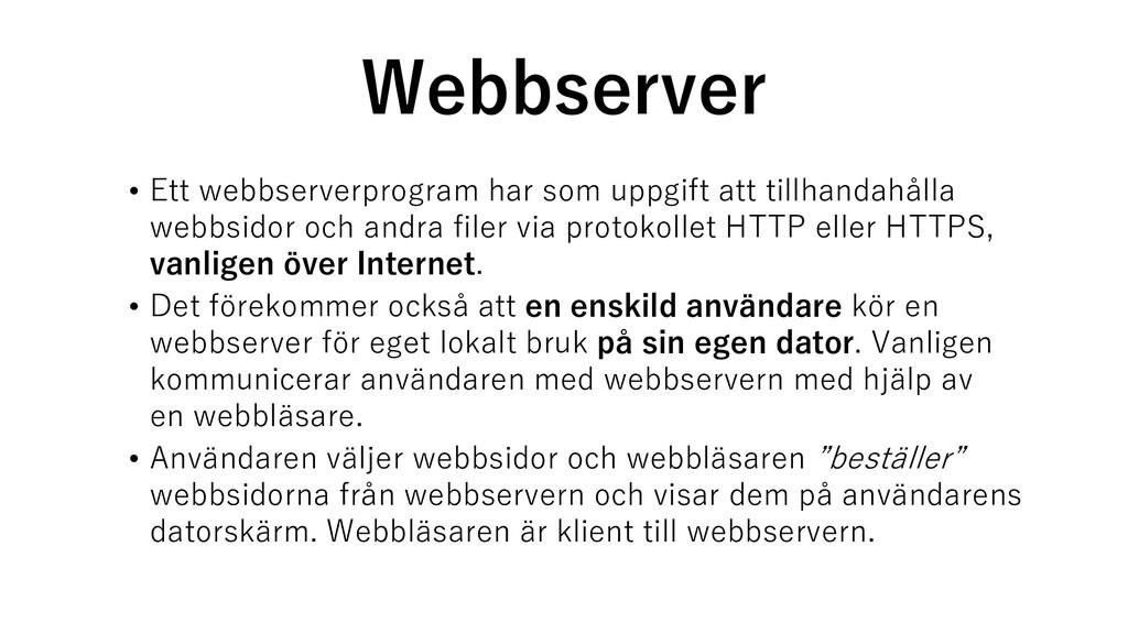 Webbserver • Ett webbserverprogram har som uppg...