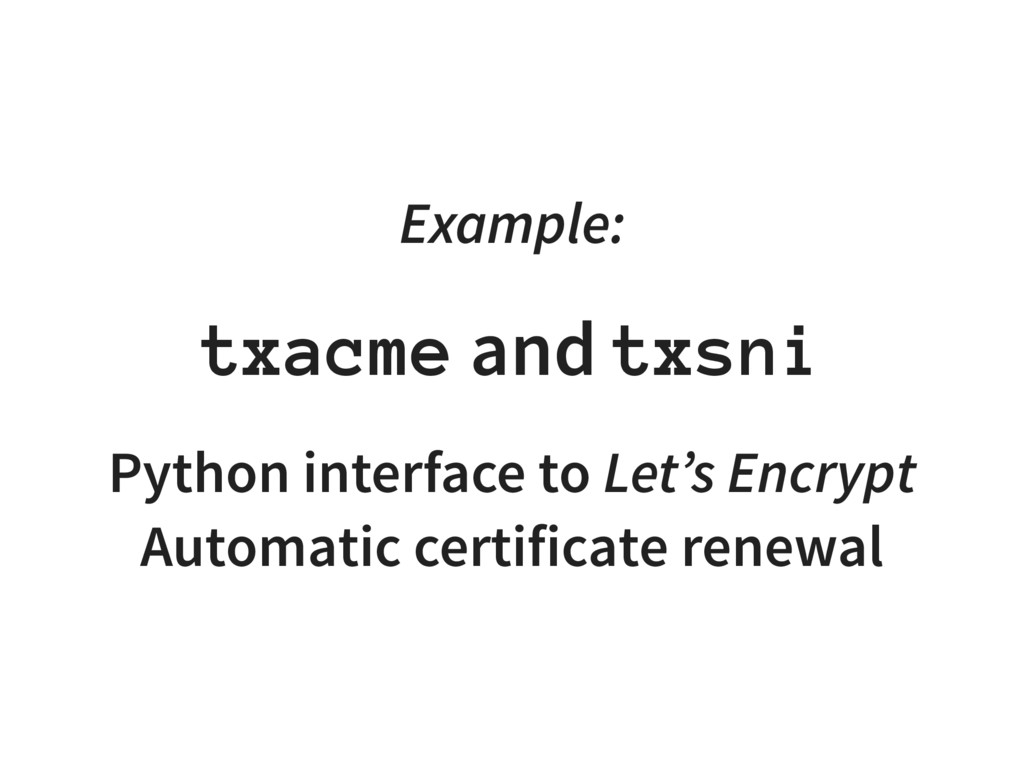 Example: txacme and txsni Python interface to L...