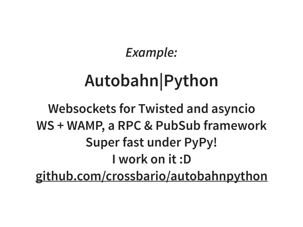 Example: Autobahn|Python Websockets for Twisted...