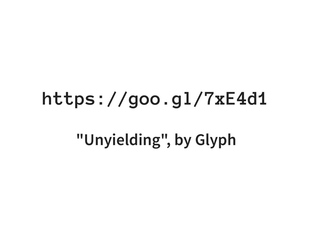 "https://goo.gl/7xE4d1 ""Unyielding"", by Glyph"