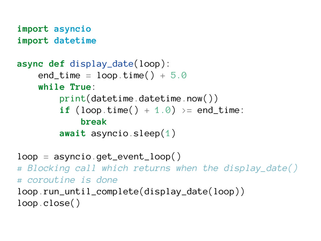 import asyncio import datetime async def displa...
