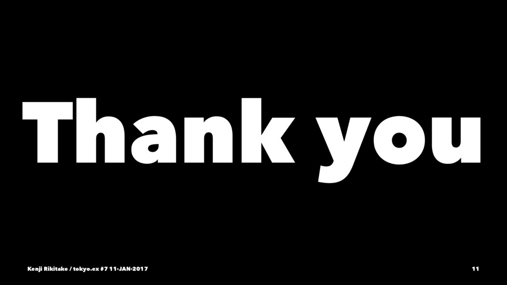 Thank you Kenji Rikitake / tokyo.ex #7 11-JAN-2...