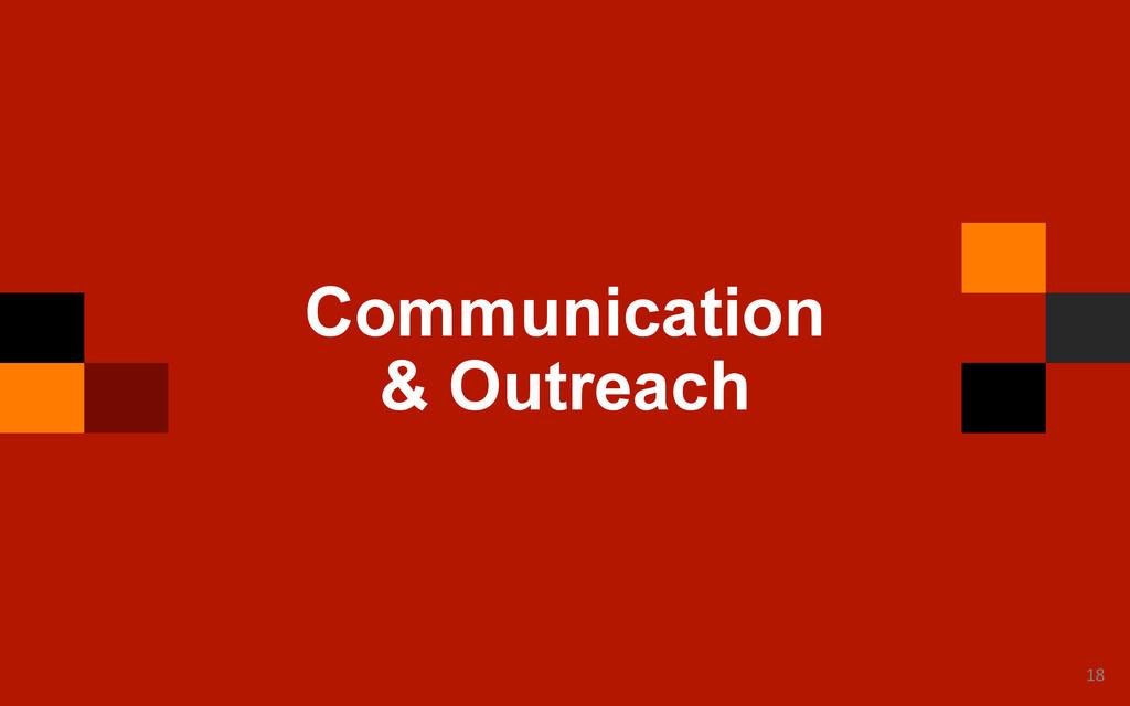 18  Communication & Outreach