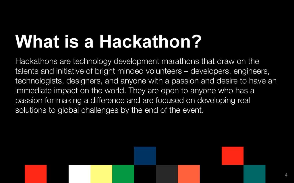Hackathons are technology development marathons...