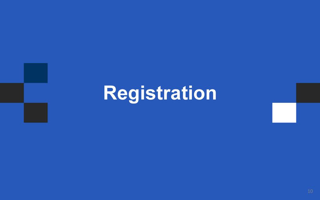 10  Registration