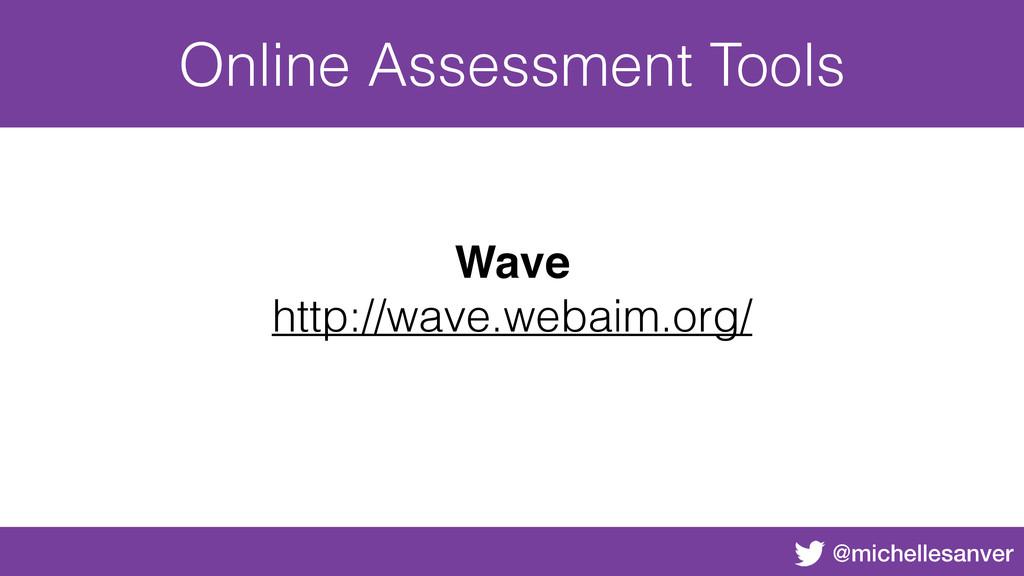 @michellesanver Online Assessment Tools Wave ht...