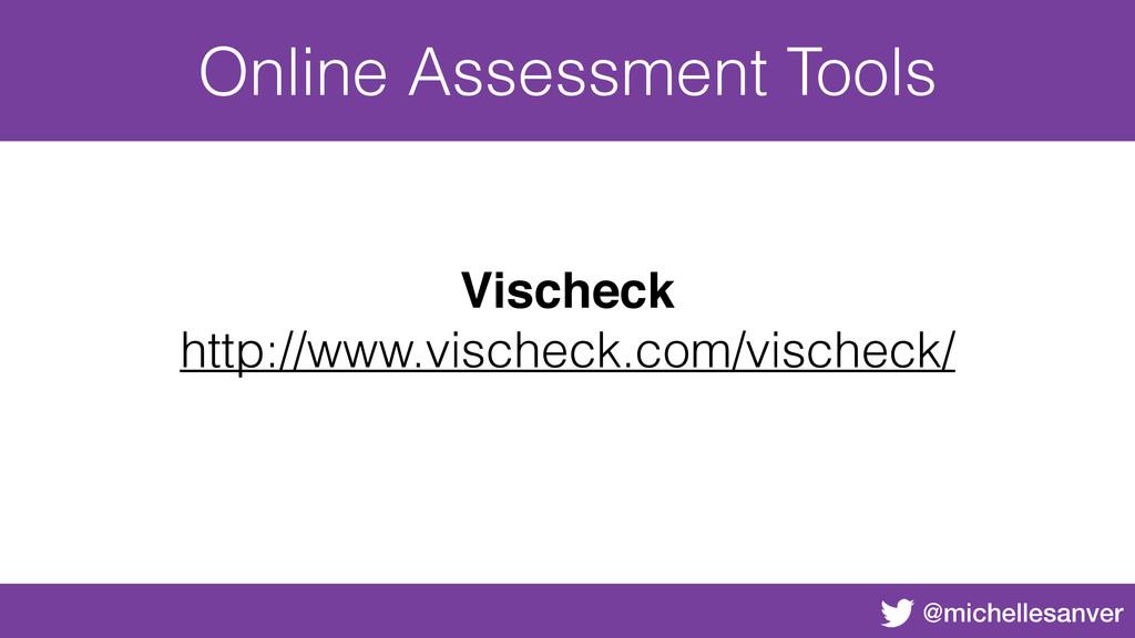 @michellesanver Online Assessment Tools Vischec...