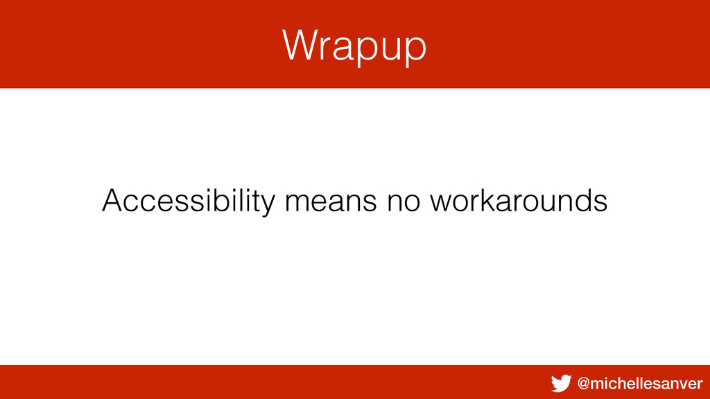 @michellesanver Wrapup Accessibility means no w...