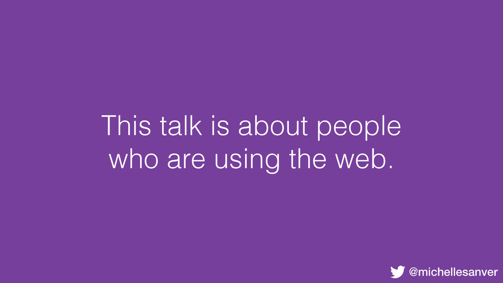 @michellesanver This talk is about people who a...