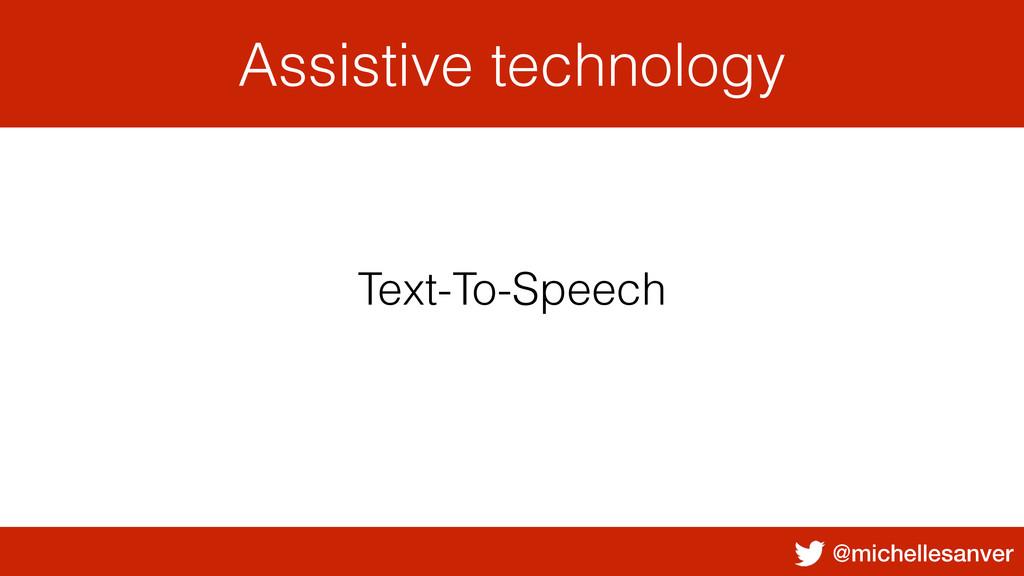 @michellesanver Assistive technology Text-To-Sp...