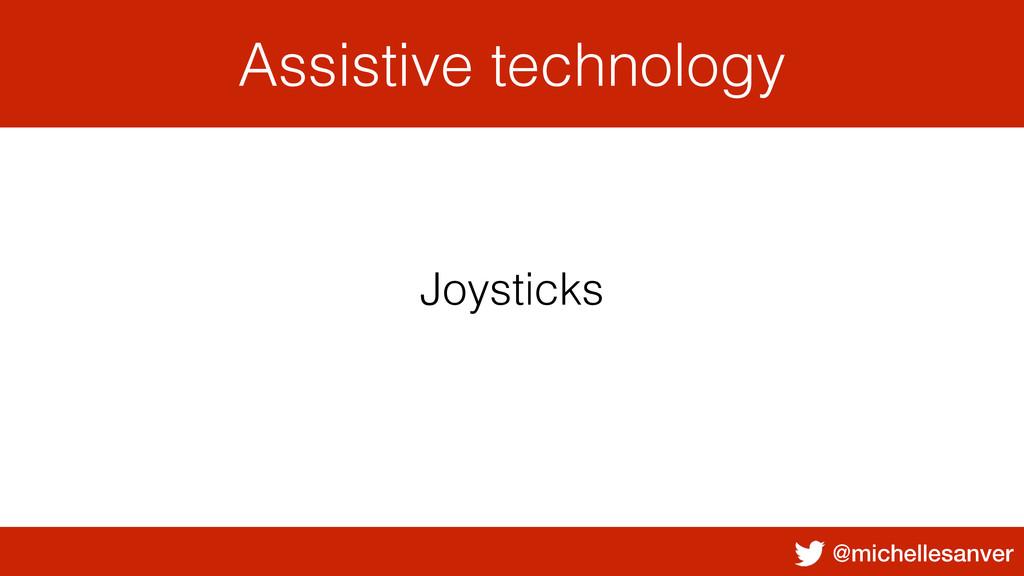 @michellesanver Assistive technology Joysticks
