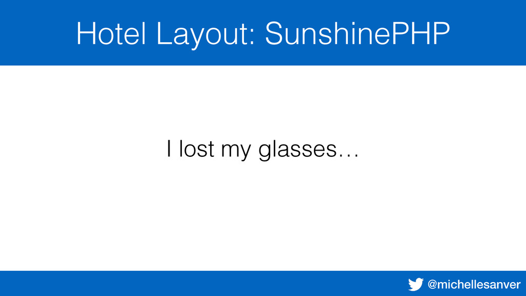 @michellesanver Hotel Layout: SunshinePHP I los...