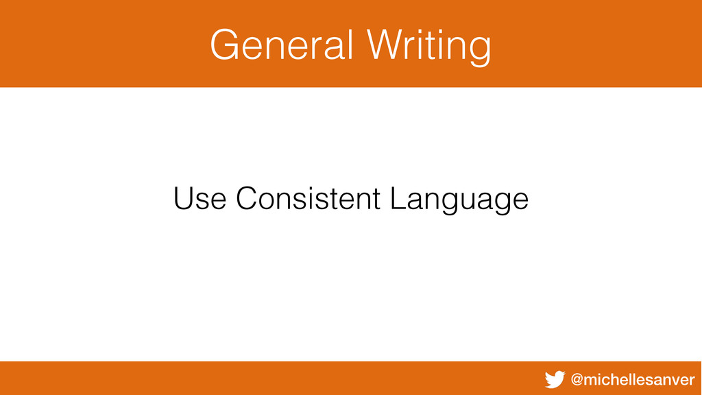 @michellesanver General Writing Use Consistent ...