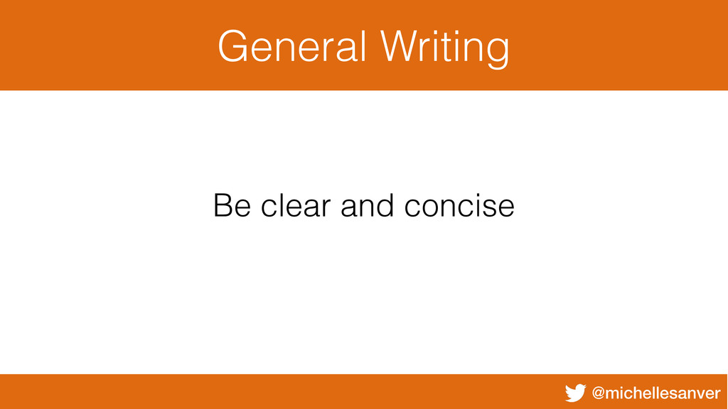 @michellesanver General Writing Be clear and co...