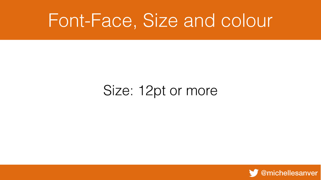 @michellesanver Font-Face, Size and colour Size...