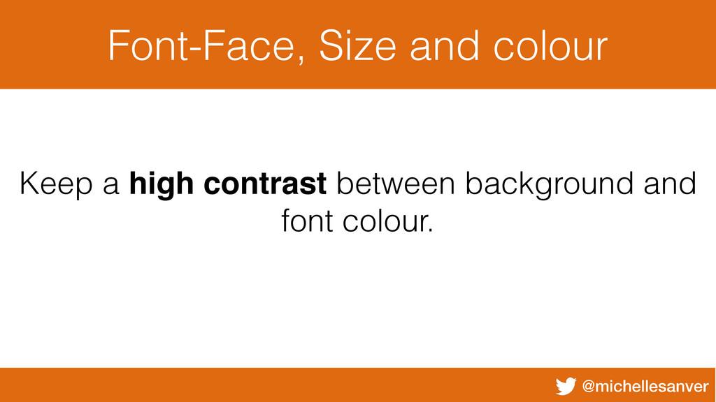@michellesanver Font-Face, Size and colour Keep...