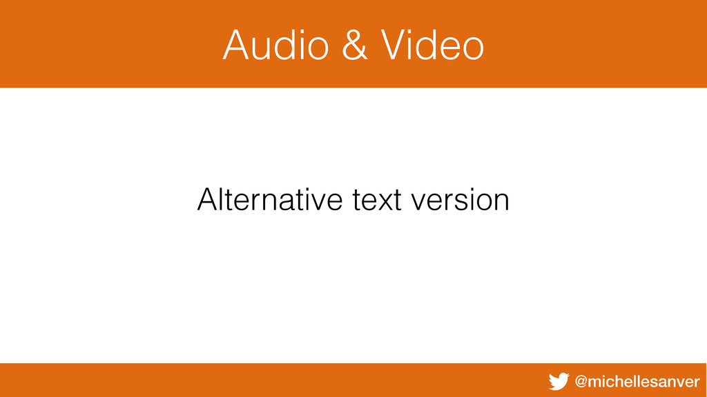 @michellesanver Audio & Video Alternative text ...